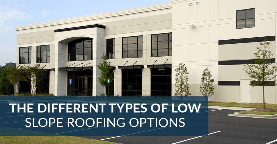 The Different Types of Low Slope Roofing Options