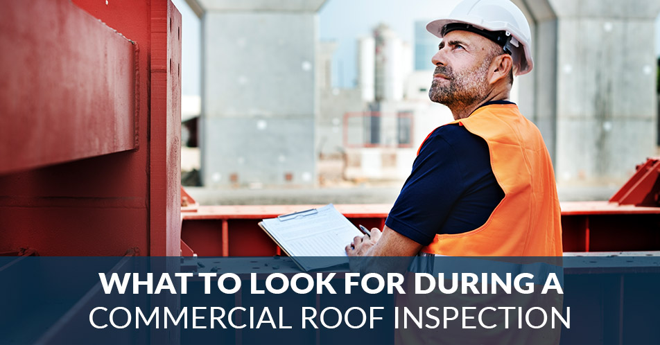 What to Look for During a Commercial Roof Inspection