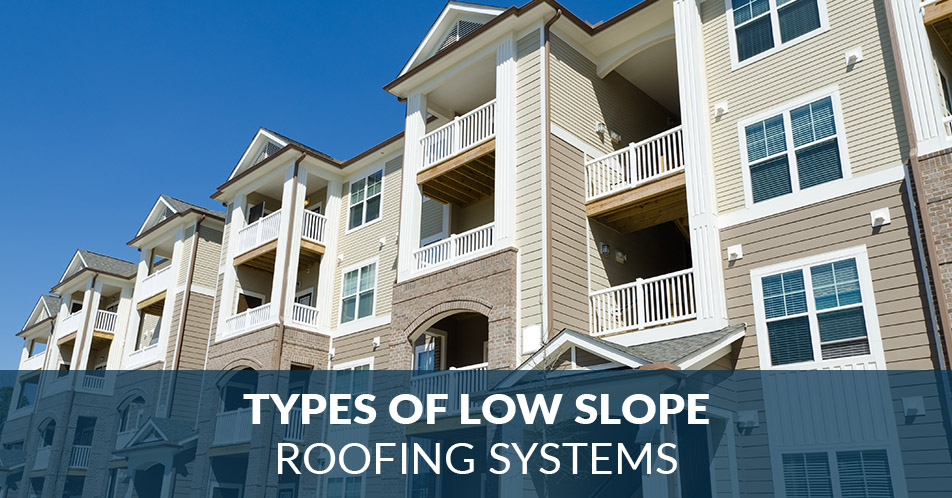 Types of Low Slope Roofing Systems