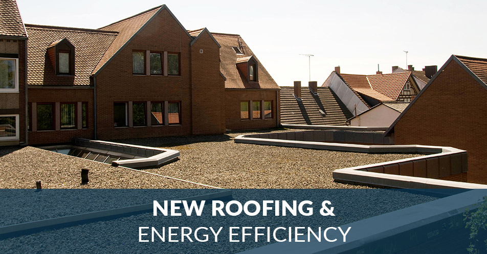New Roofing & Energy Efficiency